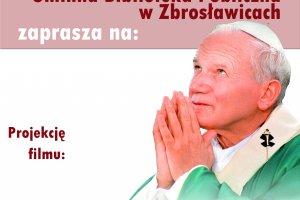 """Pokaz filmu """"Jan Paweł II Pielgrzym - oratorium"""""""